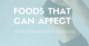 foods that can affect your hypopressive exercises, www.coresetfitness.com