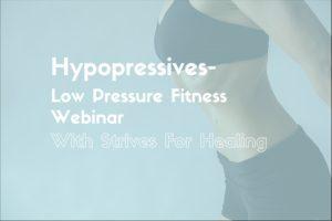 Hypopressive-Low Pressure Fitness Webinar With Strive For Healing, www.coresetfitness.com