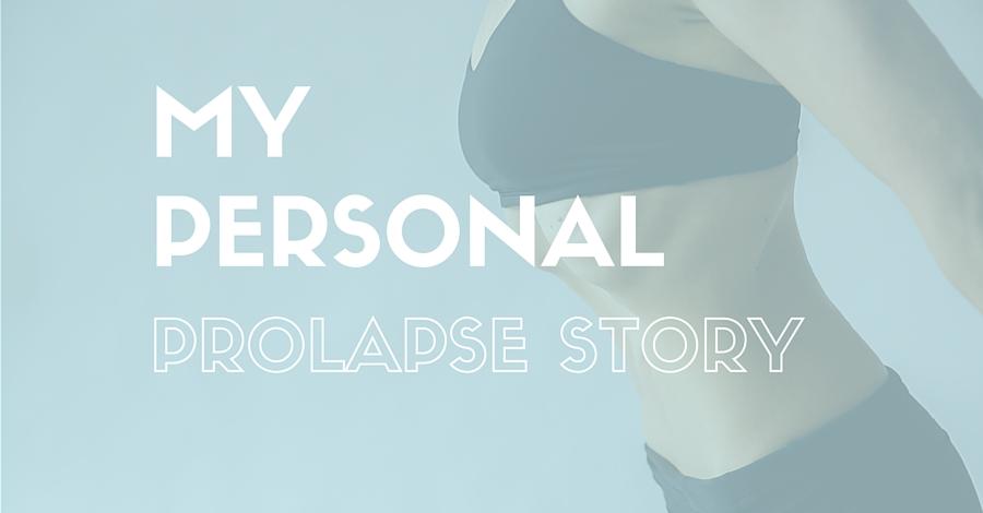my personal prolapse story, www.corestetfitness.com